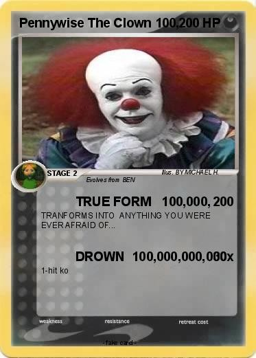 it pennywise true form  Pokémon Pennywise The Clown 100 100 - TRUE FORM 100,000 ..